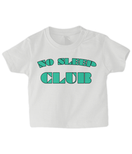 Load image into Gallery viewer, No Sleep Club Baby T Shirt