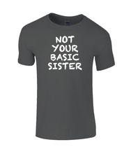 Load image into Gallery viewer, Not Basic Sister Kids T-Shirt