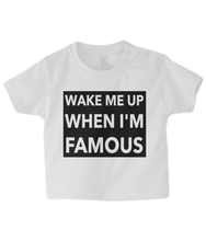 Load image into Gallery viewer, Wake me up Baby T Shirt