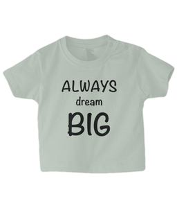 Dream Big Baby T Shirt