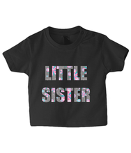 Load image into Gallery viewer, Little Sister Baby T-Shirt