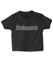 Load image into Gallery viewer, Unstoppable Baby T Shirt