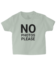Load image into Gallery viewer, No Photos! Baby T Shirt