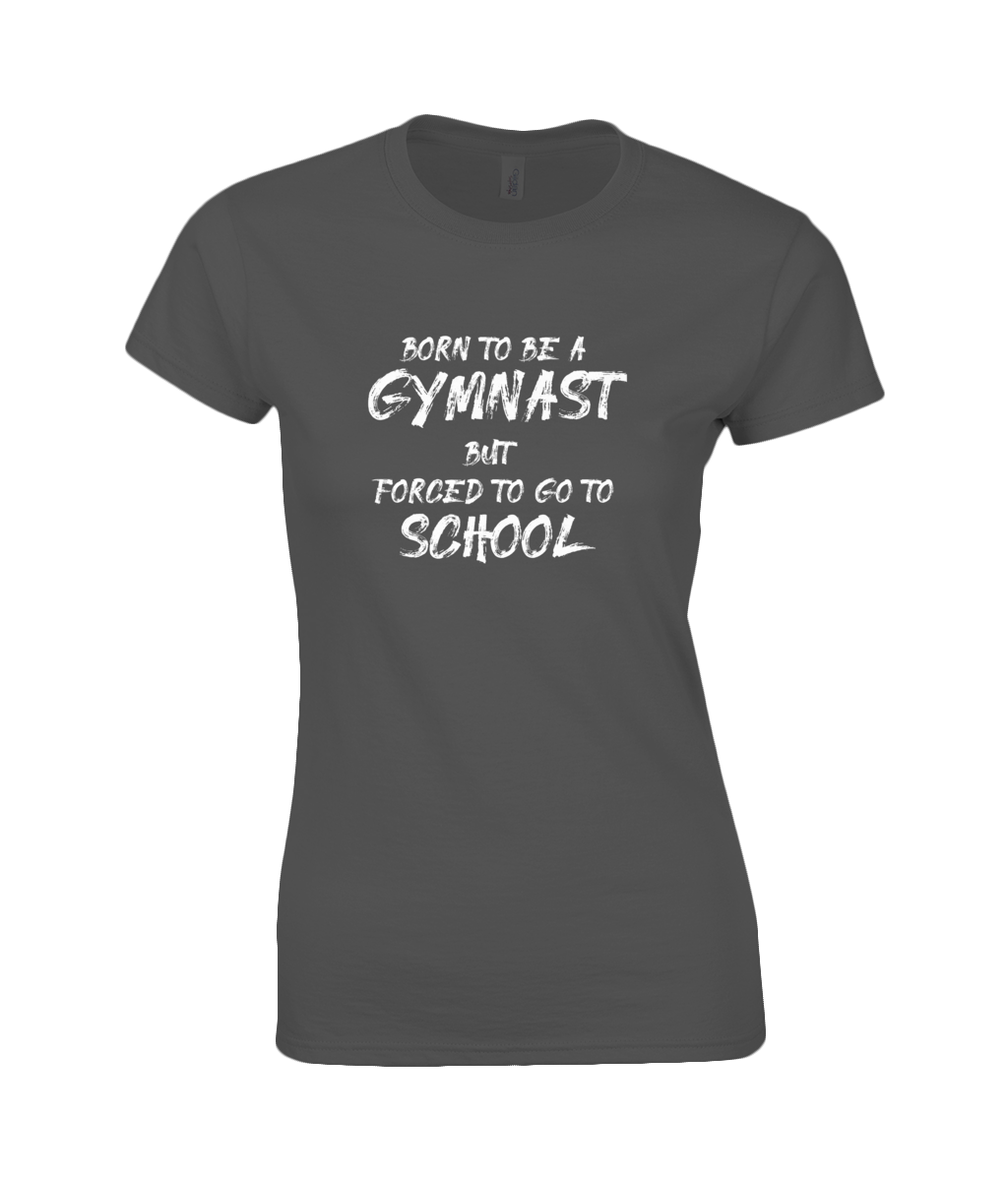 CIP: Born to be a Gymnast Ladies Fitted T-Shirt