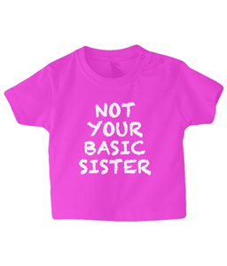 Not Basic Sister Baby T Shirt