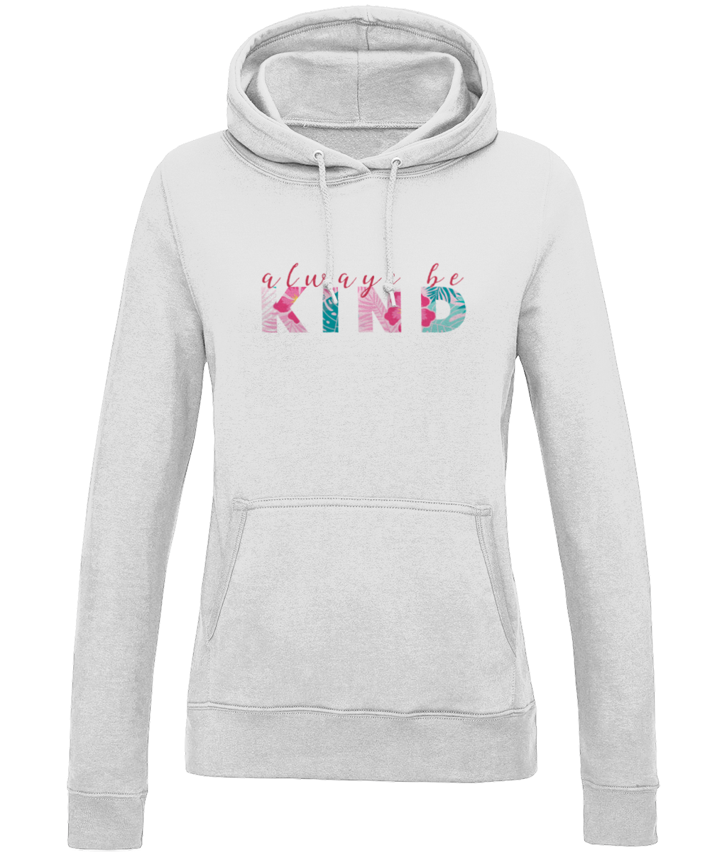 Always be Kind Ladies Hoodie