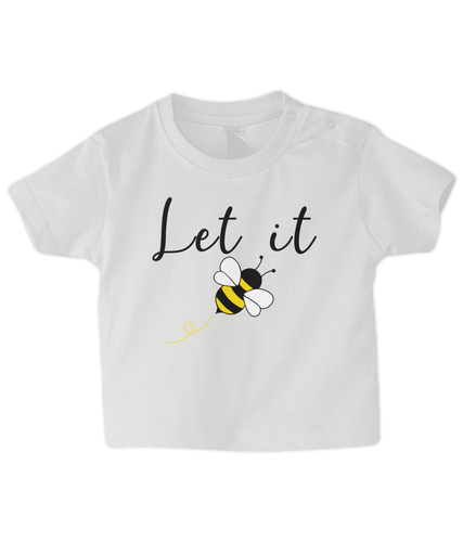 Let it Bee Baby T Shirt