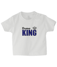 Load image into Gallery viewer, Drama King Baby T Shirt
