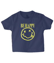 Load image into Gallery viewer, Be Happy Baby T Shirt