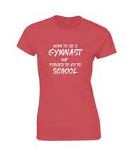 Load image into Gallery viewer, CIP: Born to be a Gymnast Ladies Fitted T-Shirt