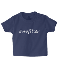 Load image into Gallery viewer, #nofilter Baby T Shirt