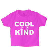 Load image into Gallery viewer, Cool 2 B Kind Baby T Shirt