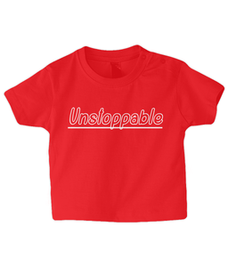 Unstoppable Baby T Shirt