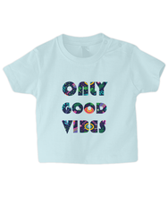 Load image into Gallery viewer, Good Vibes Baby T Shirt