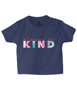 Always be Kind Baby T Shirt