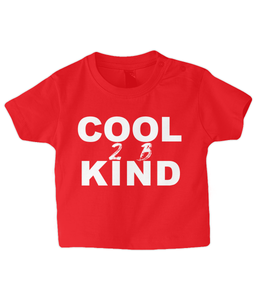 Cool 2 B Kind Baby T Shirt