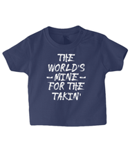 Load image into Gallery viewer, The World's Mine Baby T Shirt