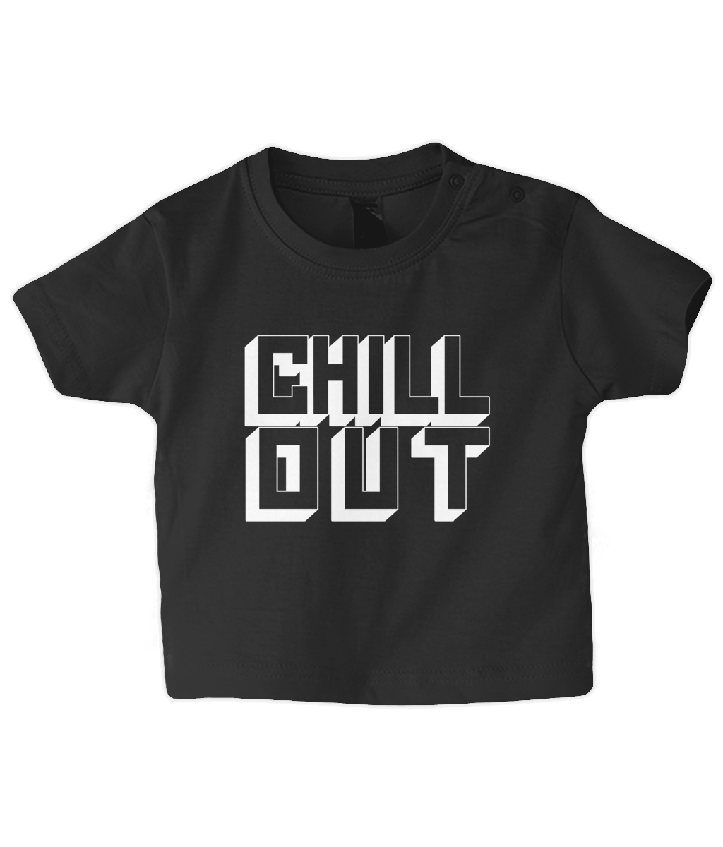 Chill Out Baby T Shirt