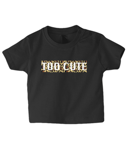 Too Cute Leopard Baby T Shirt
