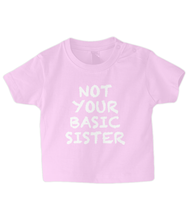 Load image into Gallery viewer, Not Basic Sister Baby T Shirt