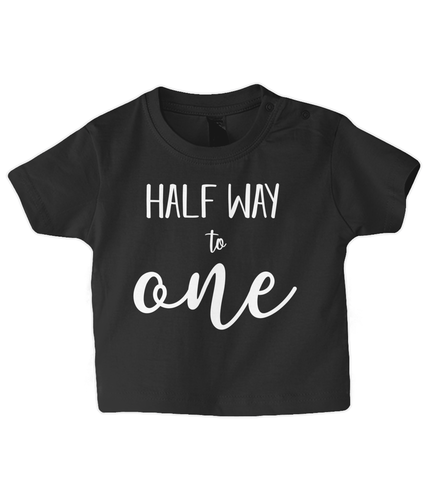 Half Way to One Baby T Shirt