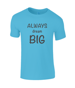 Dream Big Kids T-Shirt