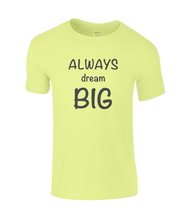 Load image into Gallery viewer, Dream Big Kids T-Shirt