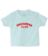 Load image into Gallery viewer, Dreamers Club Baby T Shirt
