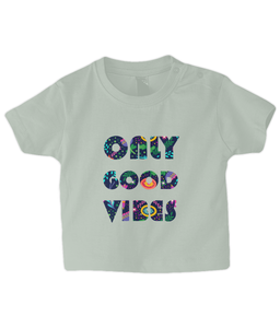 Good Vibes Baby T Shirt