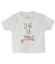 Load image into Gallery viewer, Life is... Baby T Shirt