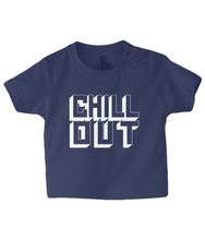 Load image into Gallery viewer, Chill Out Baby T Shirt