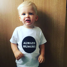 Load image into Gallery viewer, Always Hungry Baby T Shirt