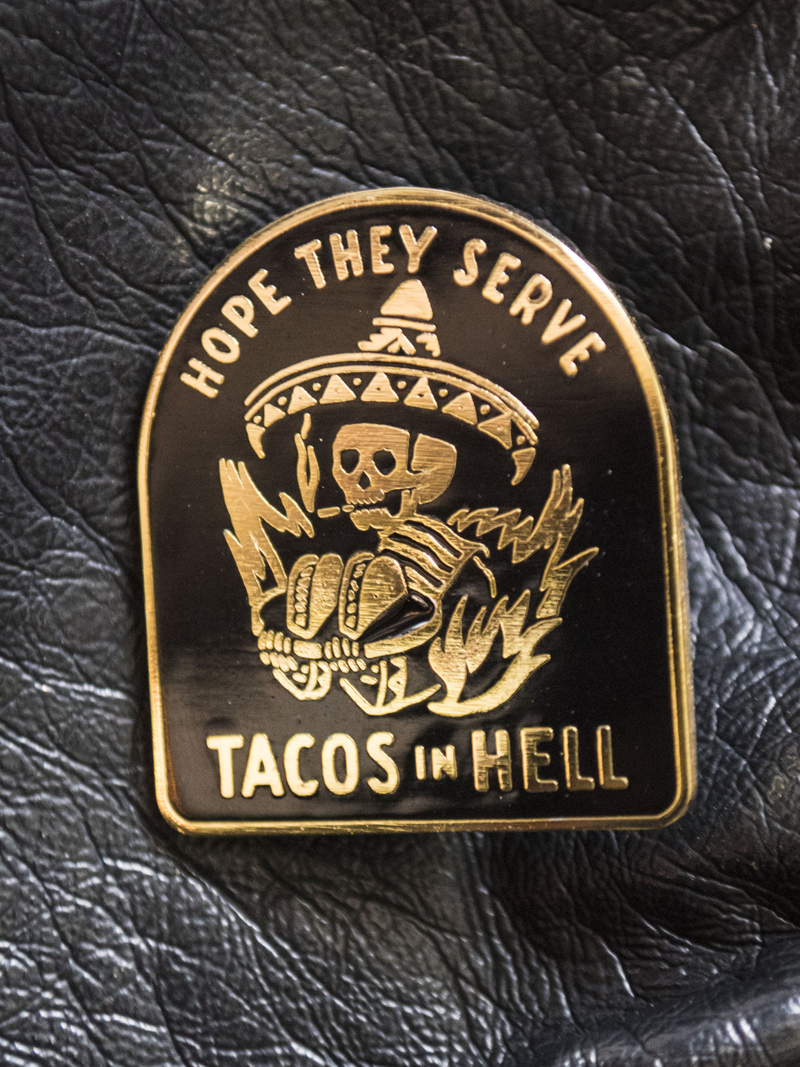 Hope They Serve Tacos in Hell Pin
