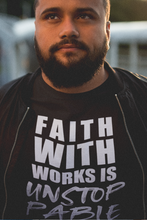Load image into Gallery viewer, Faith WITH Works is UNSTOPPABLE Sweatshirt and Hoodie