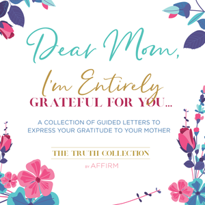 Dear Mom: I'm Entirely Grateful for You Letters