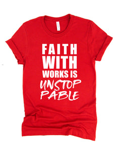 Faith WITH Works is UNSTOPPABLE