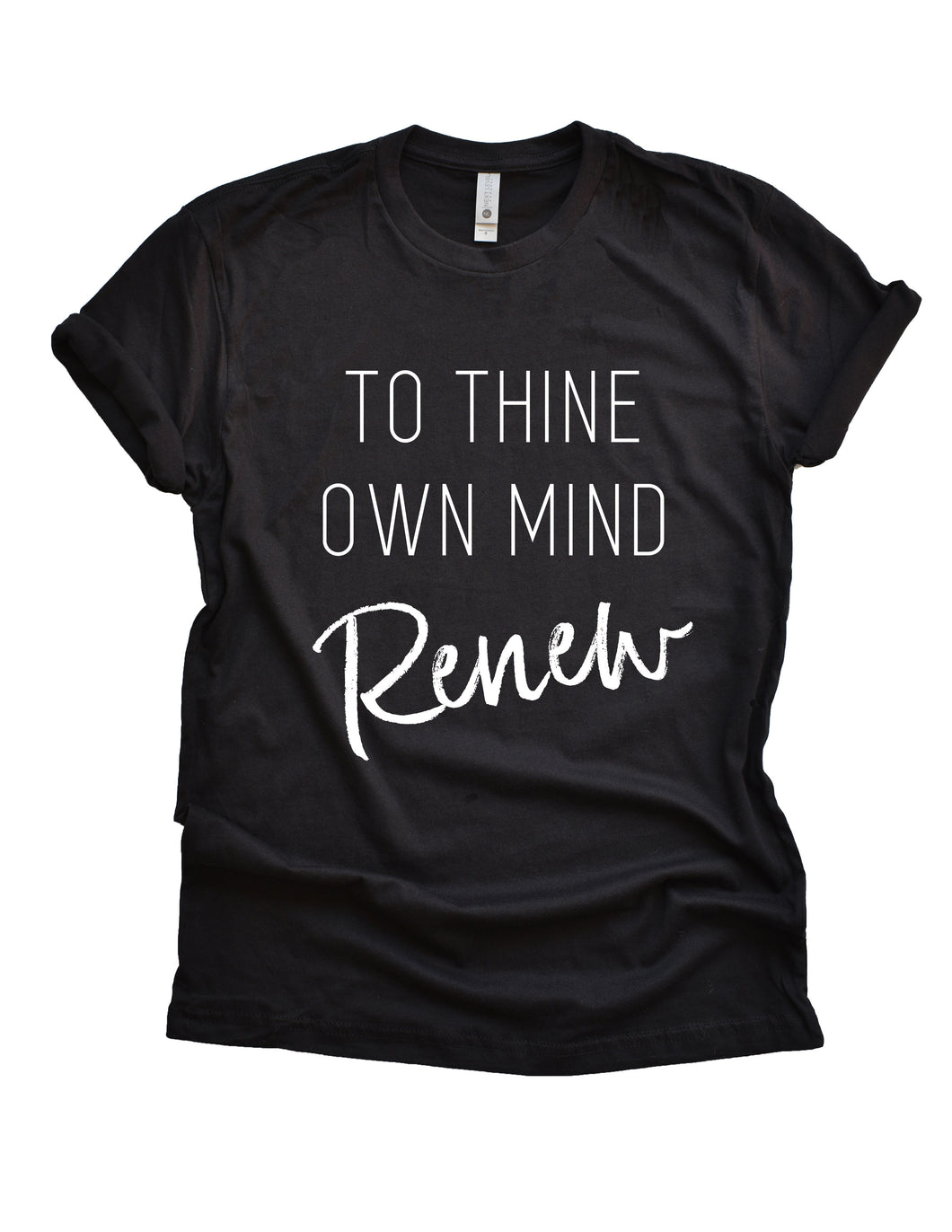 To Thine Own Mind Renew