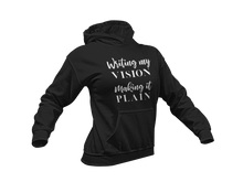 Load image into Gallery viewer, Writing My Vision.  Making It Plain. Sweatshirt and Hoodie