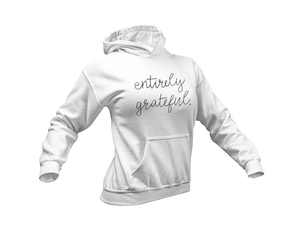 entirely grateful Sweatshirt and Hoodie