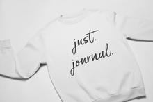 Load image into Gallery viewer, Just. Journal. Sweatshirt and Hoodie