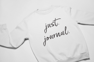 Just. Journal. Sweatshirt and Hoodie