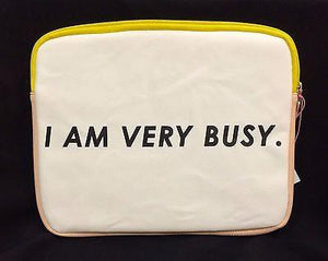 I Am Very Busy Ipad Sleeve - Petals and Postings