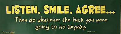 Fun-Bumper Sticker-Listen smile agree then do whatever the f*ck you. . - Petals and Postings