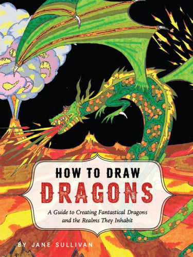 How to Draw Dragons by Jane Sullivan
