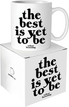 Load image into Gallery viewer, Quotable The Best Is Yet To Be Ceramic Mug