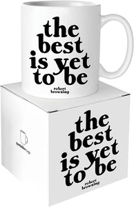 Quotable The Best Is Yet To Be Ceramic Mug