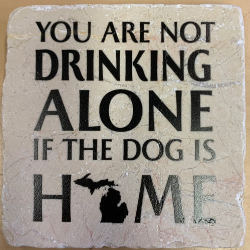 You Are Not Drinking Alone if the Dog is Home, Michigan Marble Coaster, Noomoon