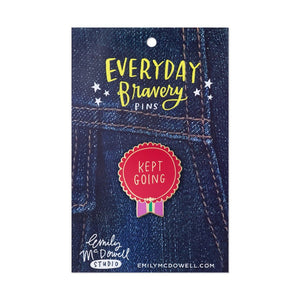 Emily McDowell - Kept Going - Enamel Pin - Every Day Bravery - Petals and Postings