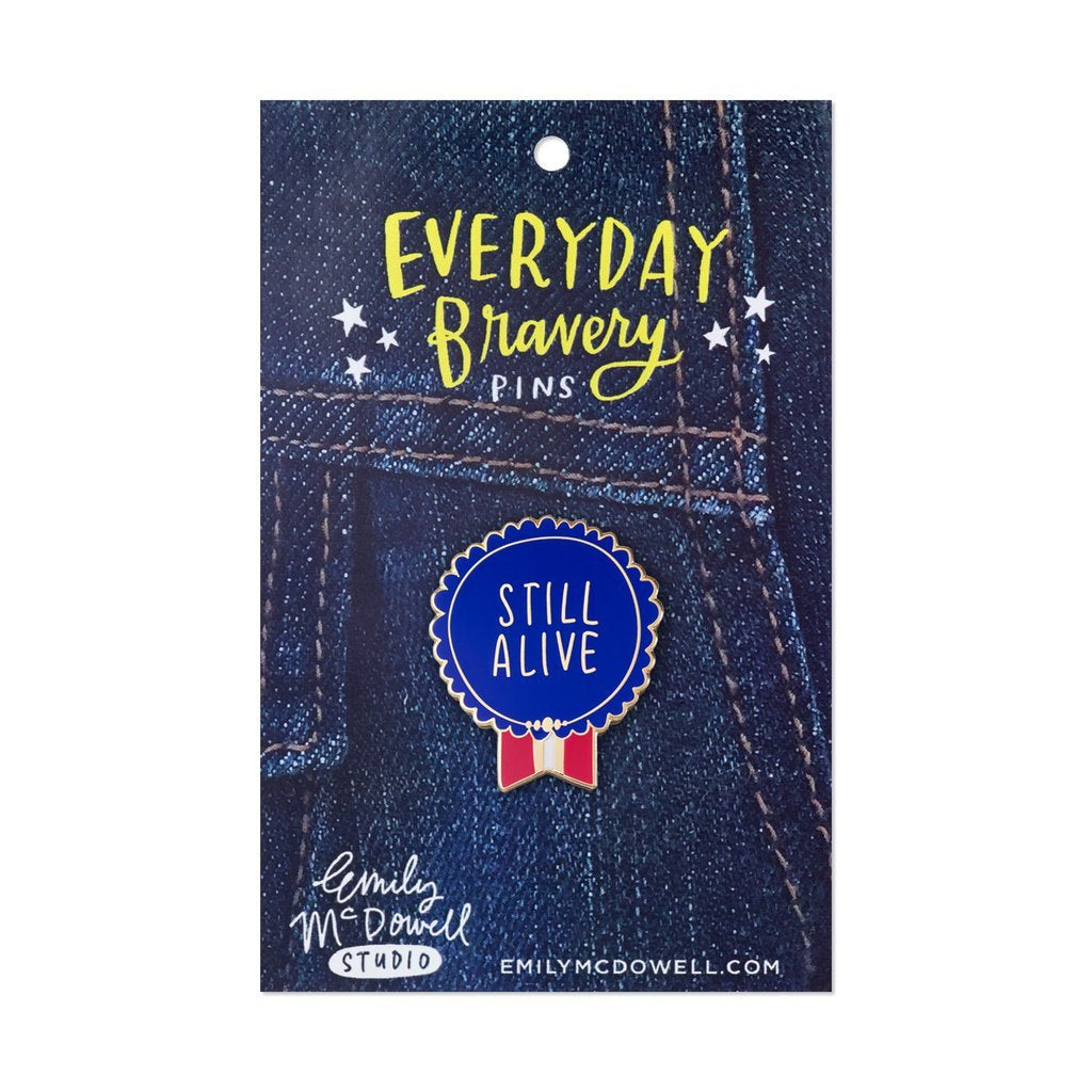 Emily McDowell - Still Alive - Enamel Pin - Everyday Bravery - Petals and Postings