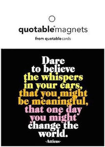 Quotable Dare To Believe Magnet